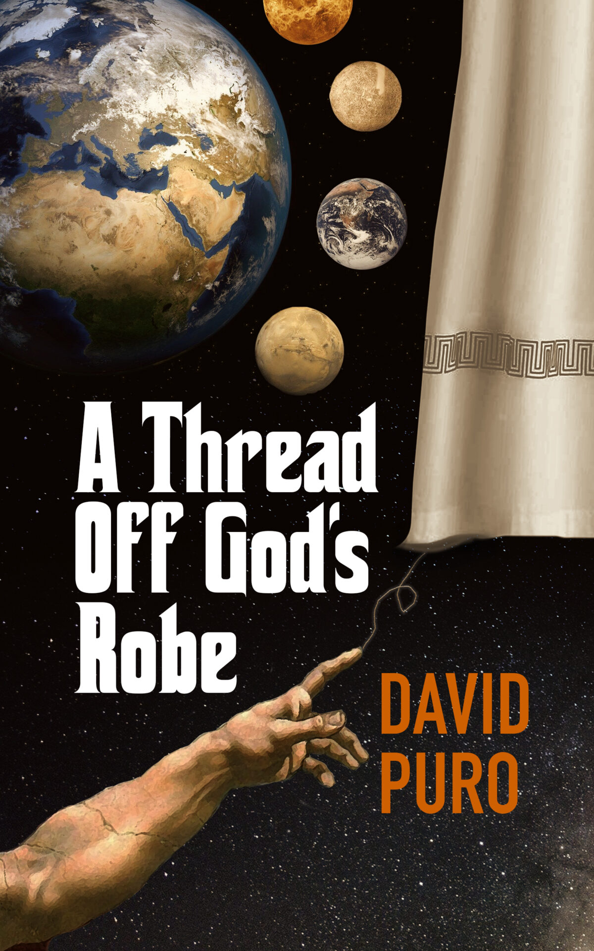 Book cover for A Thread off God's Robe depicting the hand from The Creation of Adam pointing to a thread trailing from a robe, with planets in the background